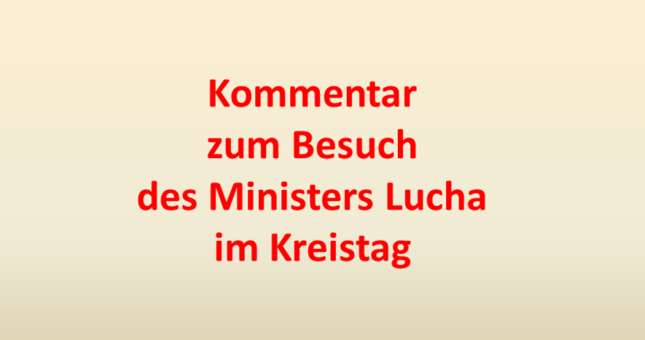 Kommentar zum Besuch Ministers Lucha im Kreistag