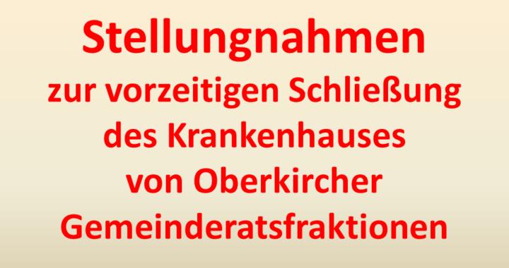 Stellungnahmen Oberkircher Gemeinderatsfraktionen zur vorzeitigen Krankenhausschliessung